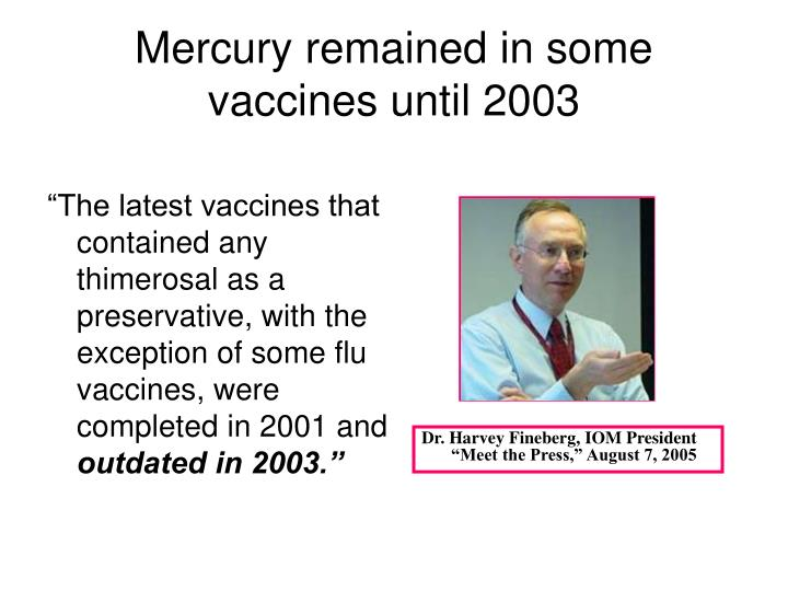 Mercury remained in some vaccines until 2003