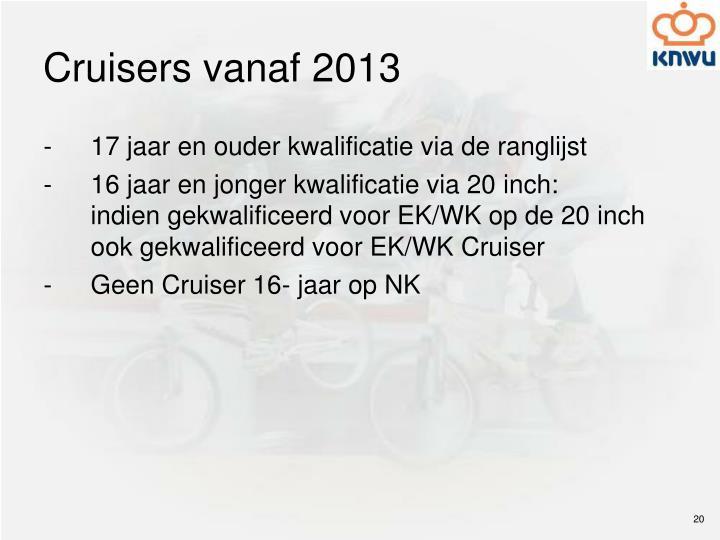 Cruisers vanaf 2013