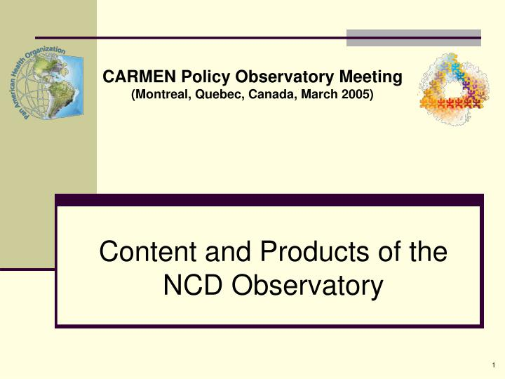 Content and products of the ncd observatory
