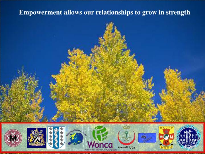 Empowerment allows our relationships to grow in strength