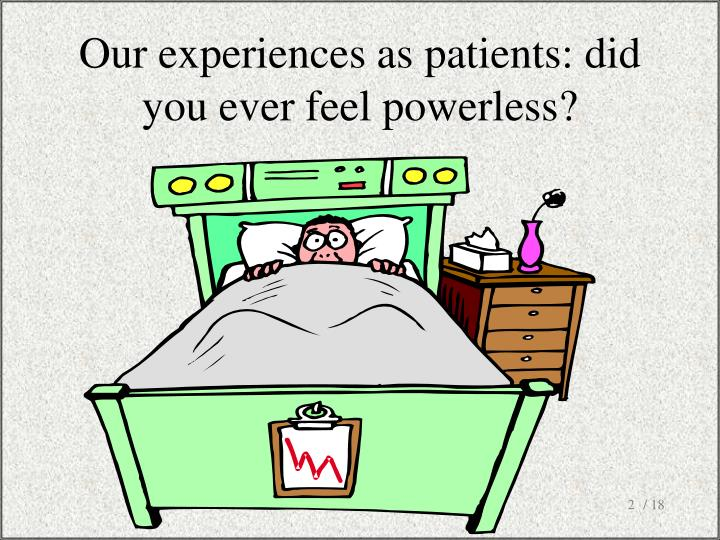 Our experiences as patients: did you ever feel powerless?