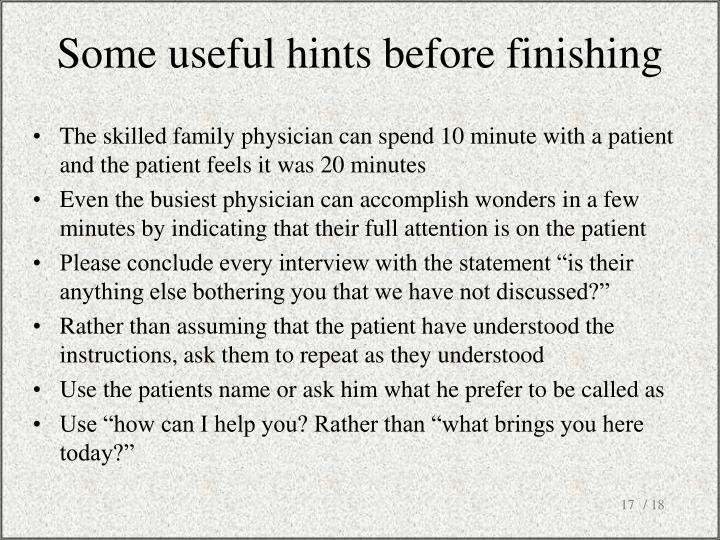 The skilled family physician can spend 10 minute with a patient and the patient feels it was 20 minutes