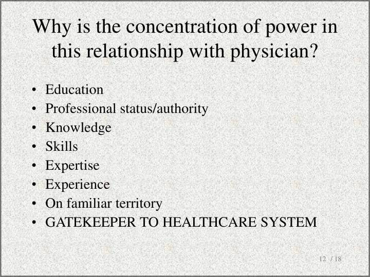 Why is the concentration of power in this relationship with physician?