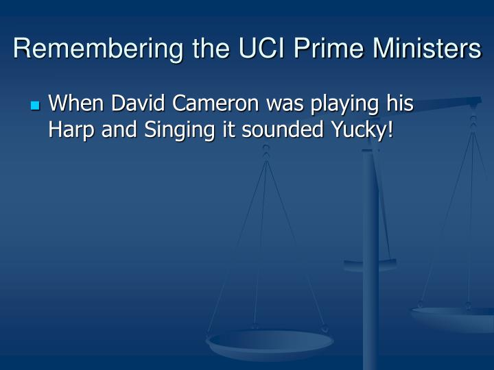 Remembering the UCI Prime Ministers