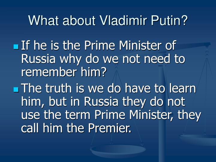 What about Vladimir Putin?