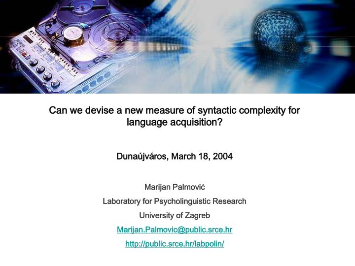 Can we devise a new measure of syntactic complexity for language acquisition?