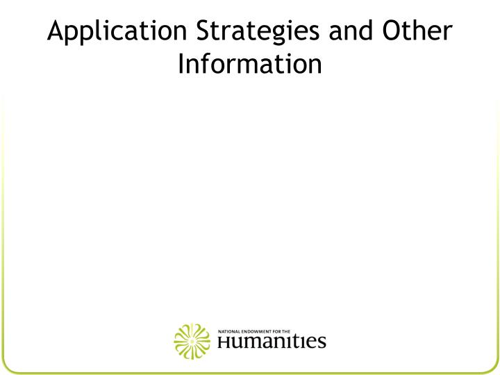 Application Strategies and Other Information