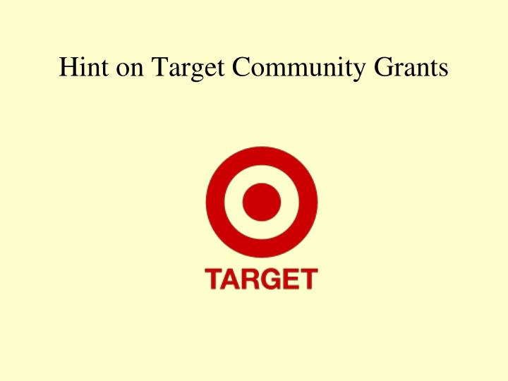 Hint on Target Community Grants