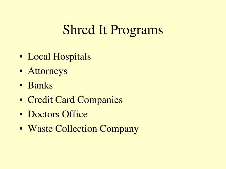 Shred It Programs