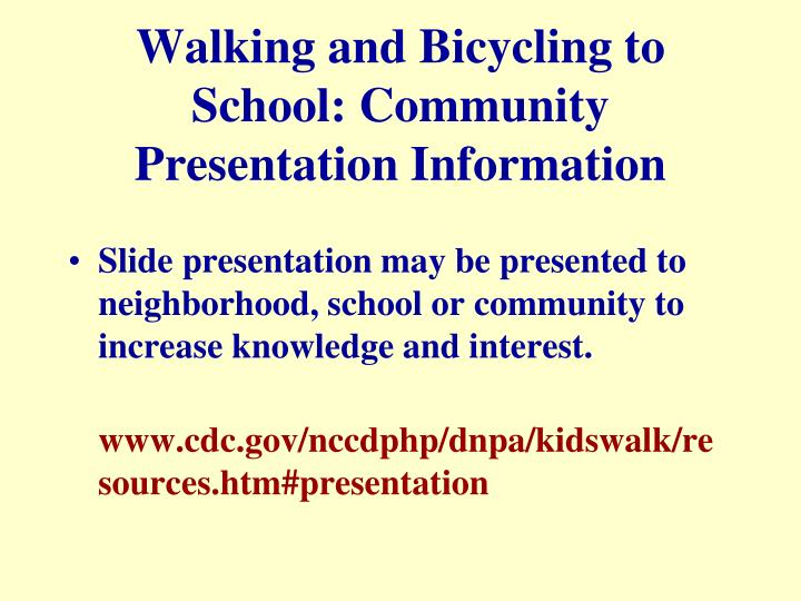 Walking and Bicycling to School: Community Presentation Information