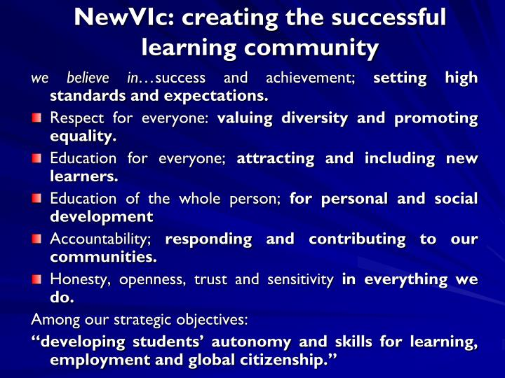 NewVIc: creating the successful learning community