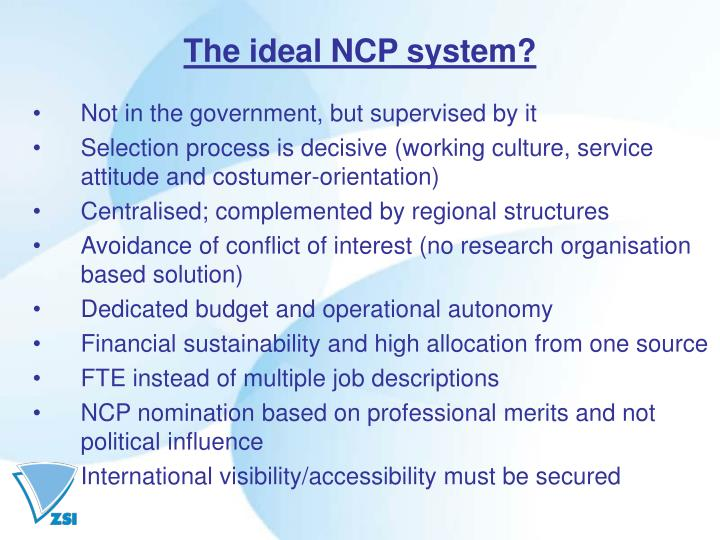The ideal NCP system?