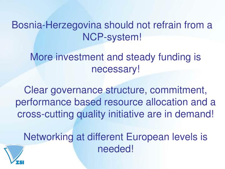 Bosnia-Herzegovina should not refrain from a NCP-system!
