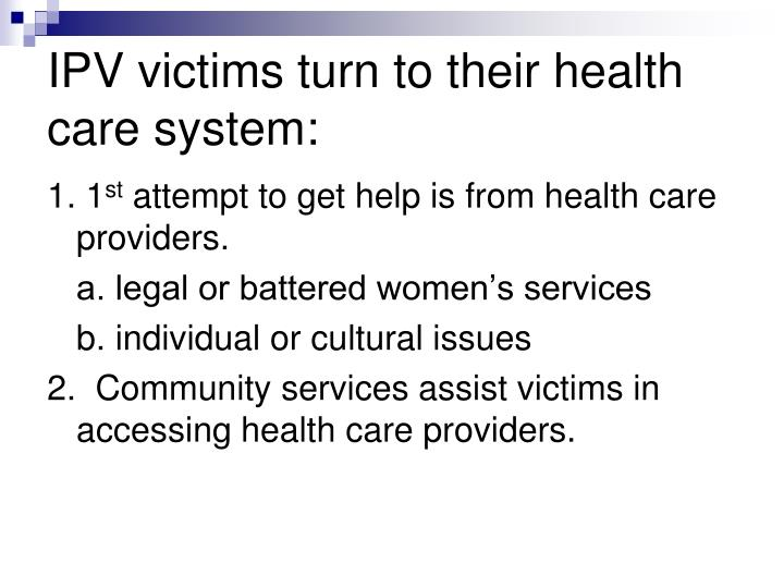 IPV victims turn to their health care system: