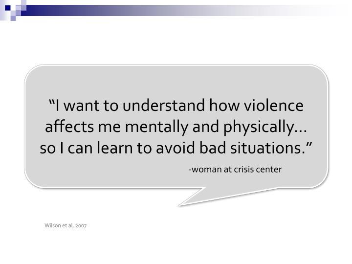 """""""I want to understand how violence affects me mentally and physically…"""