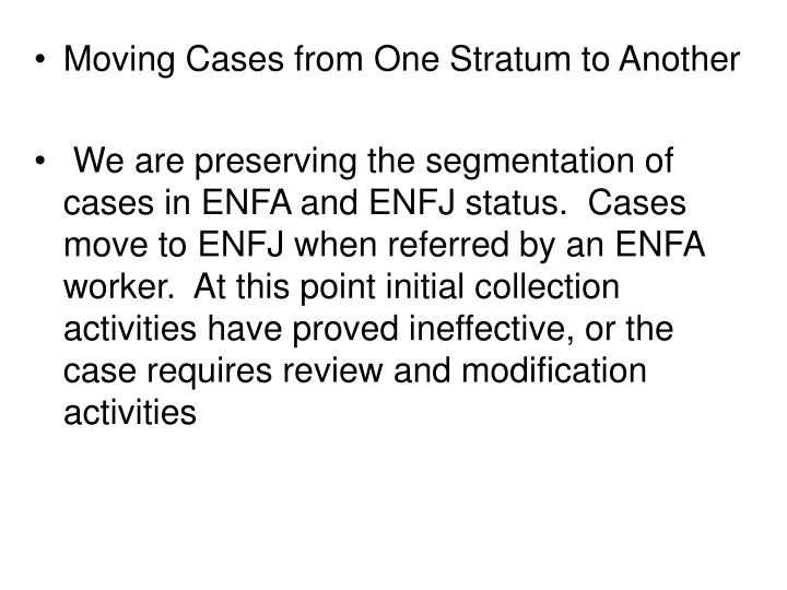 Moving Cases from One Stratum to Another