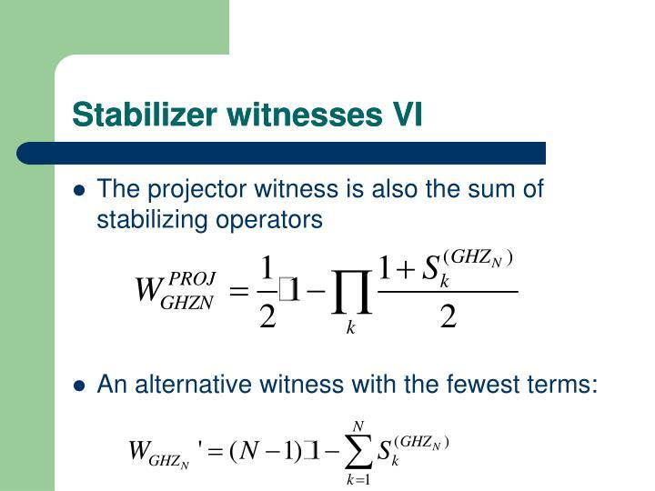 Stabilizer witnesses V