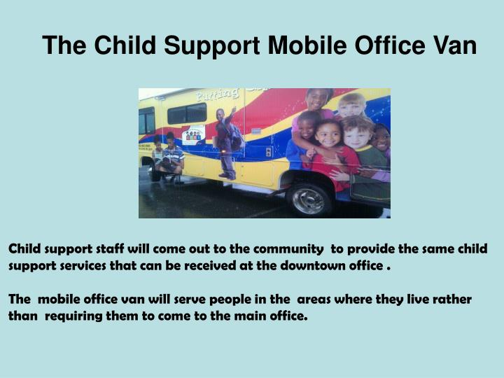 The Child Support Mobile Office Van