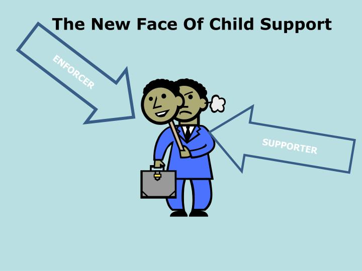 The New Face Of Child Support
