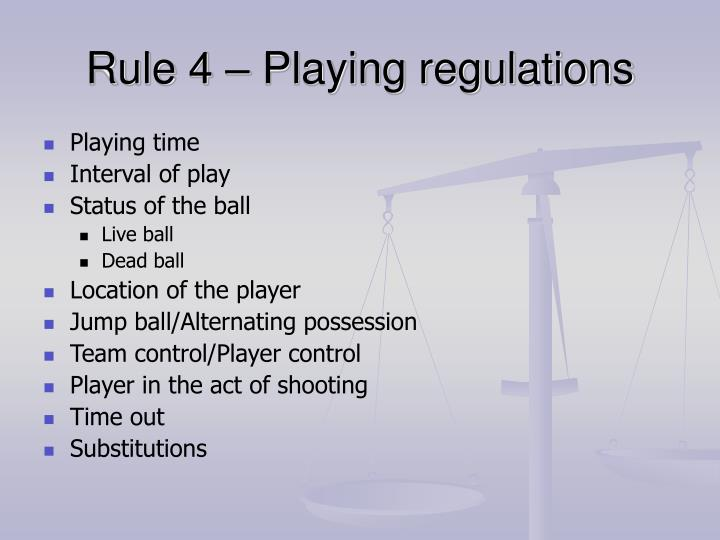 Rule 4 – Playing regulations