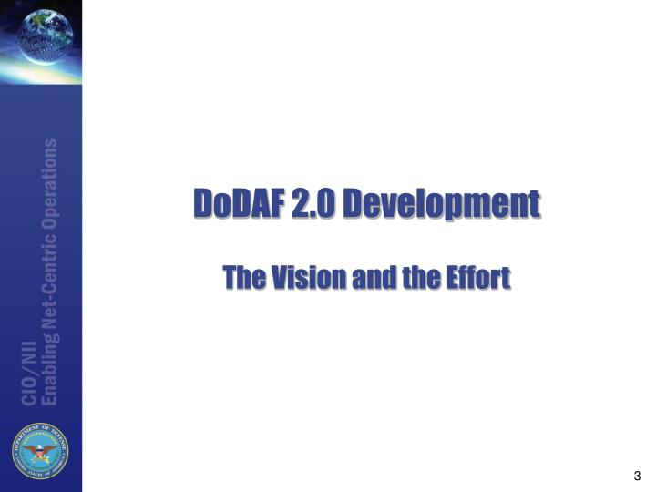 Dodaf 2 0 development the vision and the effort