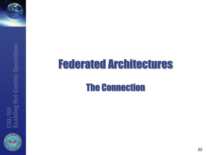 Federated Architectures