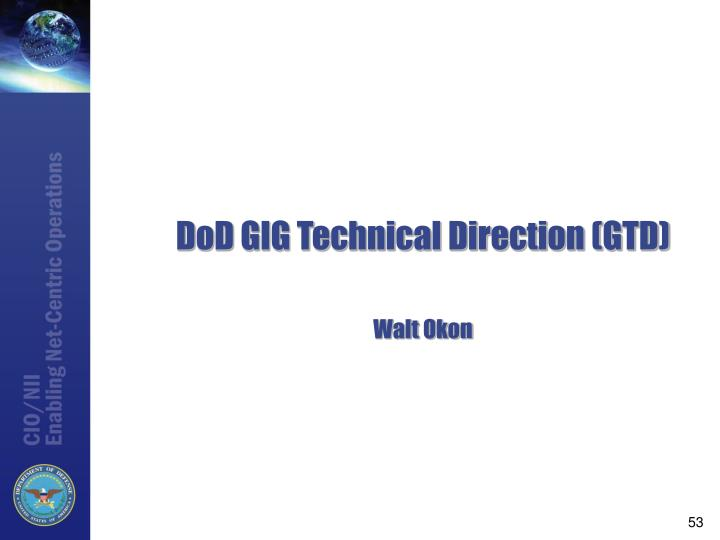 DoD GIG Technical Direction (GTD)