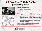 bd focalpoint slide profiler processing steps