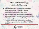 data and morphology anomaly checking