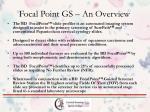 focal point gs an overview