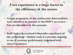 user experience is a large factor in the efficiency of the screen