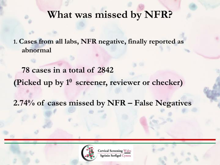 What was missed by NFR?