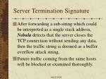 server termination signature