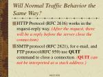 will normal traffic behavior the same way