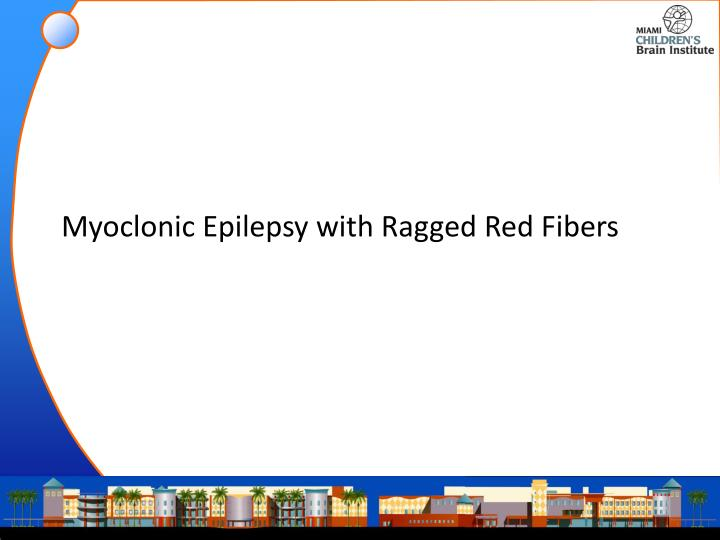 Myoclonic Epilepsy with Ragged Red Fibers