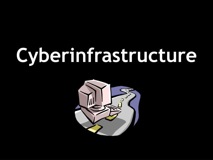 Cyberinfrastructure