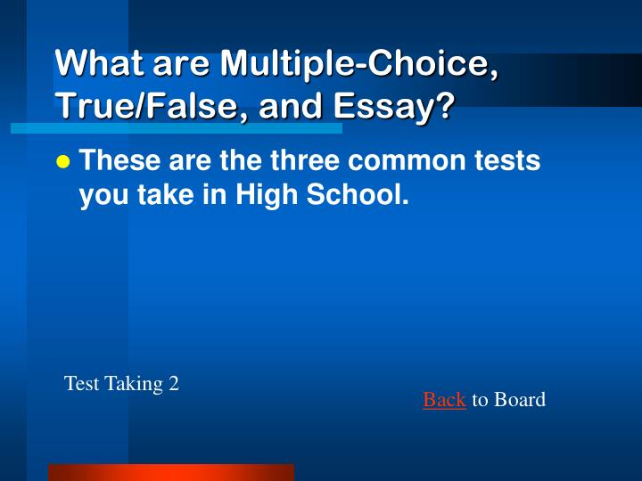 What are Multiple-Choice, True/False, and Essay?