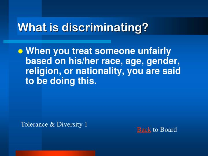 What is discriminating?