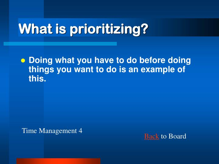 What is prioritizing?