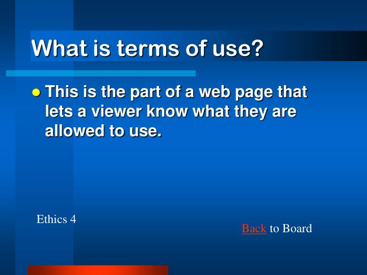 What is terms of use?