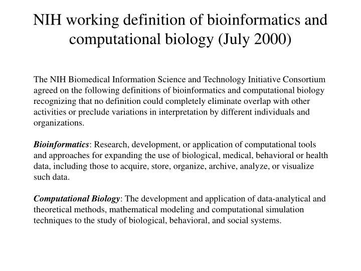 NIH working definition of bioinformatics and computational biology (July 2000)