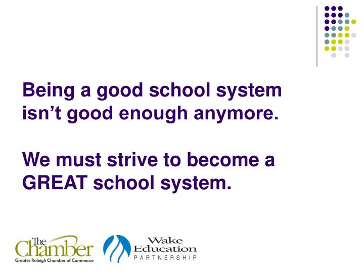 Being a good school system isn't good enough anymore.