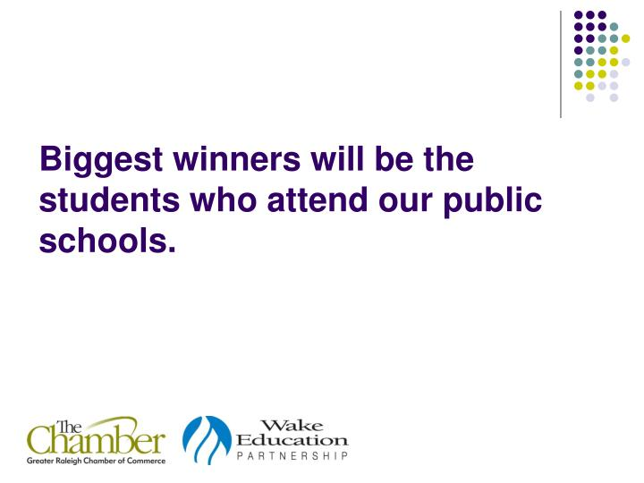 Biggest winners will be the students who attend our public schools.