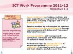 ict work programme 2011 12 objective 1 22