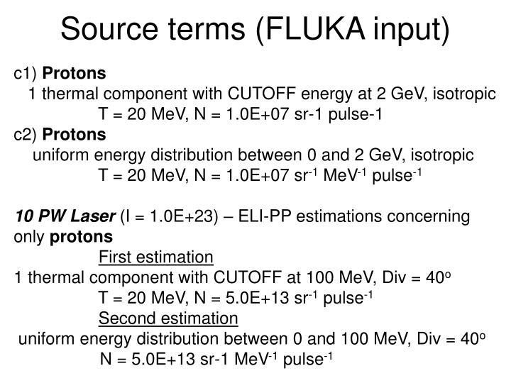 Source terms (FLUKA input)