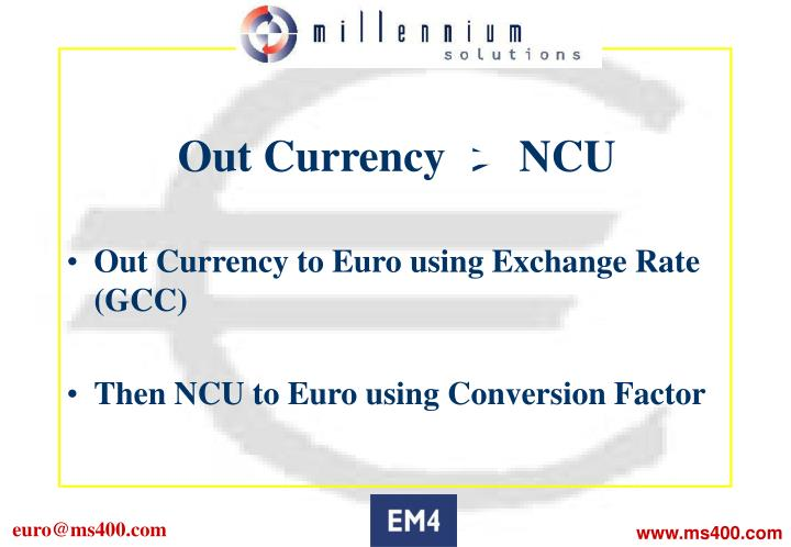 Out Currency ->  NCU