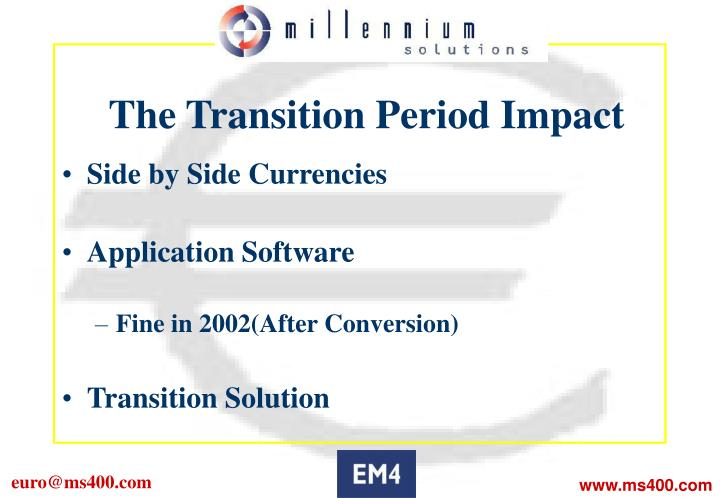 The Transition Period Impact