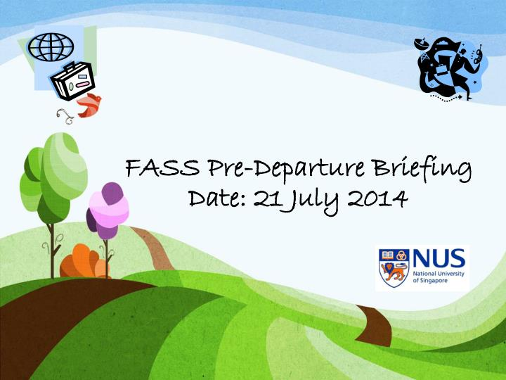 Fass pre departure briefing date 21 july 2014