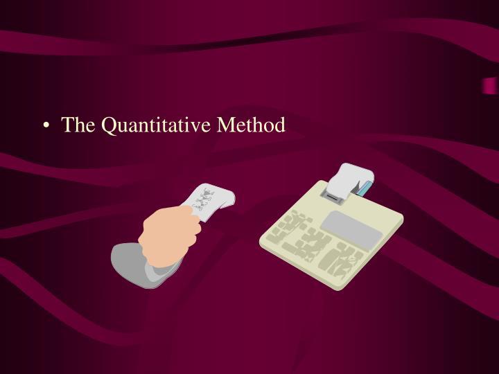 The Quantitative Method