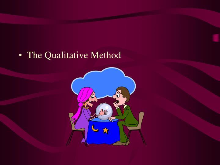 The Qualitative Method